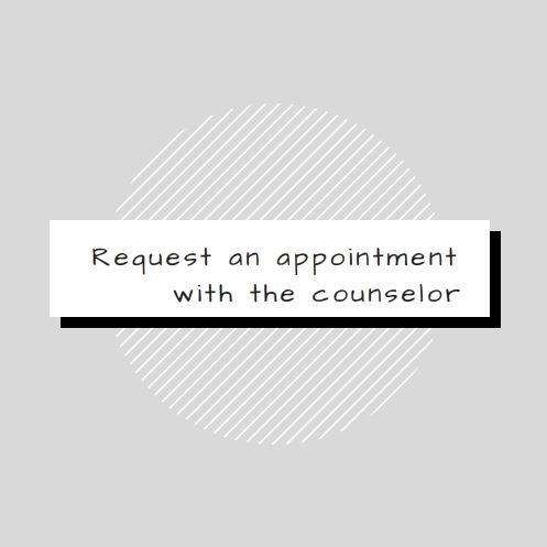 Request an appointment with the counselor